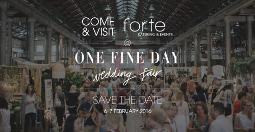 Forte Catering & Events - One Fine Day wedding fair. Save the date!
